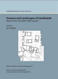Humans and Landscapes of Catalhoyuk