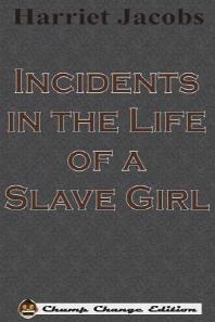 [해외]Incidents in the Life of a Slave Girl (Chump Change Edition) (Paperback)