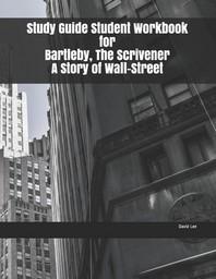 [해외]Study Guide Student Workbook for Bartleby, The Scrivener A Story of Wall-Street (Paperback)