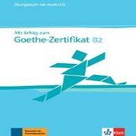 "Mit Erfolg zum Goethe-Zertifikat.-Ubungsbuch, Niveau B2, m. Audio-CD """