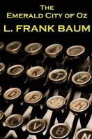 Lyman Frank Baum - The Emerald City Of Oz