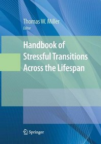 Handbook of Stressful Transitions Across the Lifespan