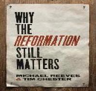 [해외]Why the Reformation Still Matters (Paperback)