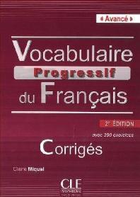 Vocabulaire progressif du Francais-Avance : Corriges