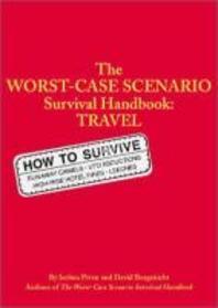 Worst-Case Scenario Survival Handbook : Travel