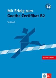 Mit Erfolg zum Goethe-Zertifikat. Testbuch, Niveau B2, m. Audio-CD