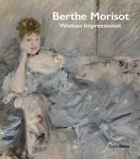 Berthe Morisot, Woman Impressionist