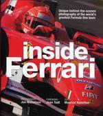 Inside Ferrari : Unique Behind-the-scenes Photography of the World's Greatest Formula One Team