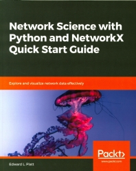 Network Science with Python and NetworkX Quick Start Guide