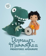 Dinosaurs, Mammoths and More Prehistoric Amigurumi