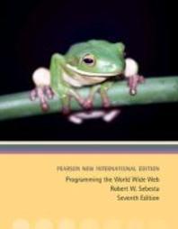 Programming the World Wide Web: Pearson New International Ed