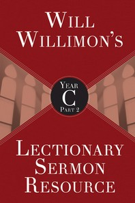 [해외]Will Willimons Lectionary Sermon Resource, Year C Part 2 (Paperback)