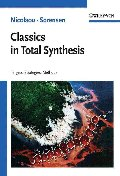 Classics in Total Synthesis : Targets, Strategies, Methods