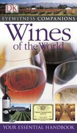 Eyewitness Companion Guides:Wines of the World #