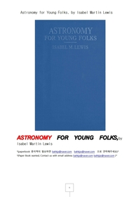 젊은이를 위한 천문학.Astronomy for Young Folks, by Isabel Martin Lewis
