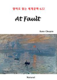 At Fault (영어로 읽는 세계문학 622)