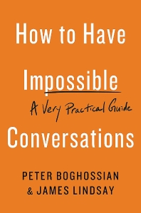 How to Have Impossible Conversations