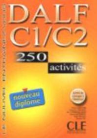 Nouveau DALF C1/C2 250 activites : Livre