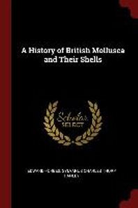 A History of British Mollusca and Their Shells