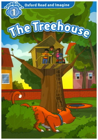 Oxford Read and Imagine. 1: The Treehouse