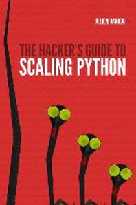 [해외]The Hacker's Guide to Scaling Python (Paperback)