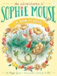 A New Friend (The Adventures of Sophie Mouse) (Book 1)