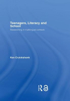 Teenagers, Literacy and School : Researching in Multilingual Contexts