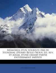 Memoires D'Un Touriste Par de Stendhal (Henry Beyle) Nouv. Ed. REV. Et Augm. D'Une Grand Partie Entierement Inedite