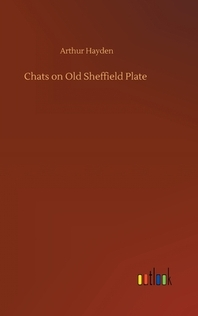 Chats on Old Sheffield Plate