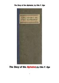 영어의 알파벳 이야기.The Story of the Alphabet, by Otto F. Ege