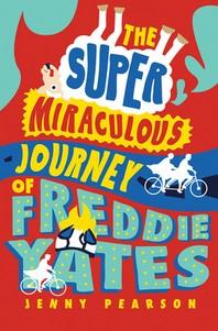 [해외]The Super Miraculous Journey of Freddie Yates (Hardcover)