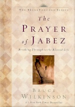 Prayer of Jabez : Breaking Through to the Blessed Life