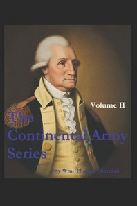 The Continental Army Series - VOLUME II