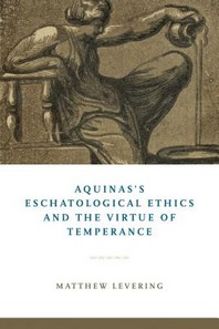 [해외]Aquinas's Eschatological Ethics and the Virtue of Temperance