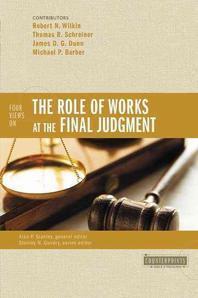 [해외]Four Views on the Role of Works at the Final Judgment (Paperback)