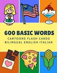 [해외]600 Basic Words Cartoons Flash Cards Bilingual English Italian (Paperback)