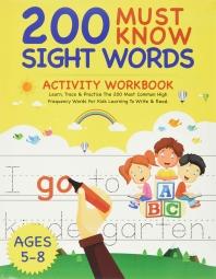 200 Must Know Sight Words Activity Workbook