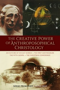 The Creative Power of Anthroposophical Christology