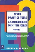 Seven Practice Tests Achieving Higher TOEIC 1