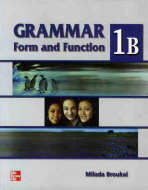 GRAMMAR FORM AND FUNCTION. 1B (STUDENTBOOK)