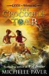 Gods & Warriors Bk 4 The Crocodile Tomb