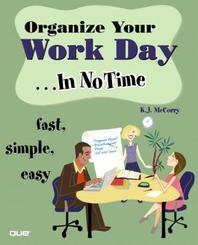 Organize Your Work Day...In No Time