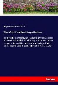 The Most Excellent Hugo Grotius