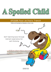 A Spoiled Child (Episode Four  on Public Transit)