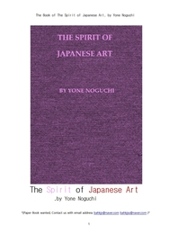 일본인의 예술가의 정신세계.The Book of The Spirit of Japanese Art, by Yone Noguchi