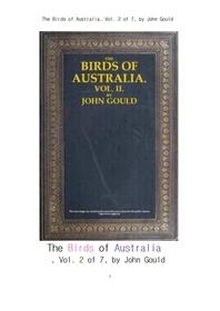 호주의 새들.제2권.The Birds of Australia, Vol. 2 of 7, by John Gould