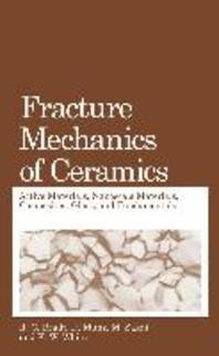 Fracture Mechanics of Ceramics: Active Materials, Nanoscale Materials, Composites, Glass, and Fundam