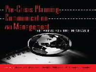 Pre-Crisis Planning, Communication, and Management; Preparing for the Inevitable
