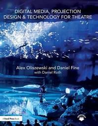 [해외]Digital Media, Projection Design, and Technology for Theatre