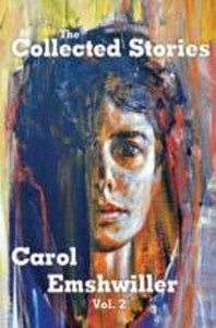 The Collected Stories of Carol Emshwiller, Volume 2
